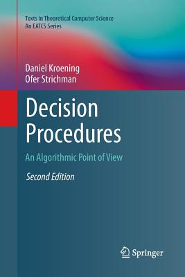 Decision Procedures: An Algorithmic Point of View - Kroening, Daniel, and Strichman, Ofer