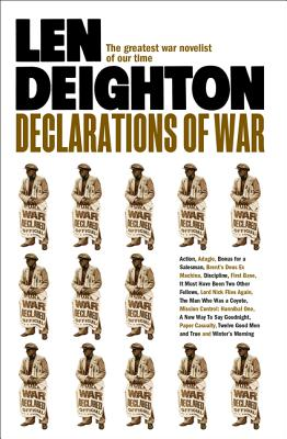 Declarations of War - Deighton, Len