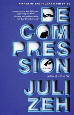 Decompression - Zeh, Juli, and Cullen, John (Translated by)