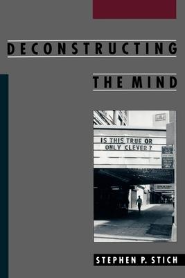 Deconstructing the Mind - Stich, Stephen P