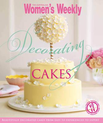 Decorating Cakes - The Australian Women's Weekly
