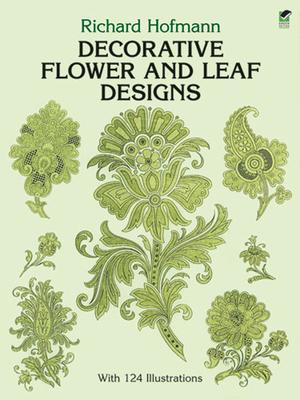 Decorative Flower and Leaf Designs - Hofmann, Richard
