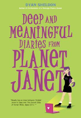 Deep and Meaningful Diaries from Planet Janet - Sheldon, Dyan