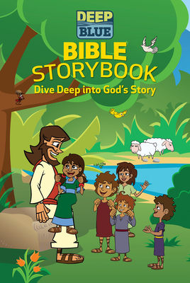 Deep Blue Bible Storybook: Dive Deep Into God's Story - Flegal, Daphna, and Sky, Brittany