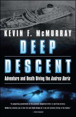 Deep Descent: Adventure and Death Diving the Andrea Doria - McMurray, Kevin F