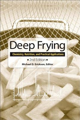 Deep Frying: Chemistry, Nutrition, and Practical Applications - Erickson, Michael D (Editor)