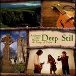 Deep Still: Authentic Celtic