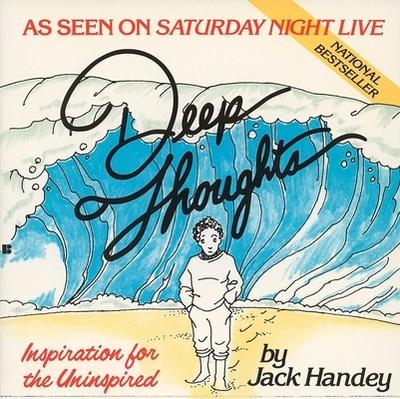 Deep Thoughts - Handey, Jack