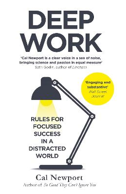 Deep Work: Rules for Focused Success in a Distracted World - Newport, Cal
