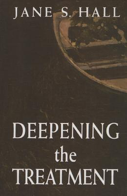 Deepening the Treatment - Hall, Jane S