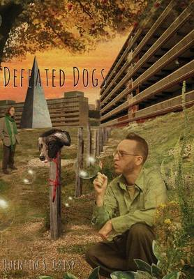 Defeated Dogs - Crisp, Quentin S
