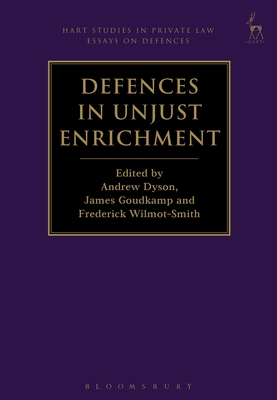 Defences in Unjust Enrichment - Summers, Andrew (Editor), and Dyson, Andrew (Editor), and Goudkamp, James (Editor)