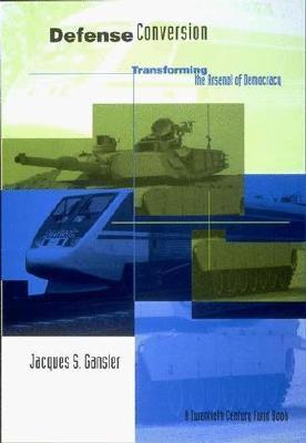 Defense Conversion - Gansler, Jacques S