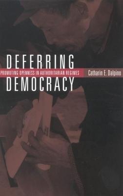 Deferring Democracy - Dalpino, C.E.