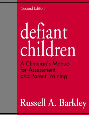 Defiant Children: A Clinican's Manual for Assessment and Parent Training - Barkley, Russell A, PhD, Abpp