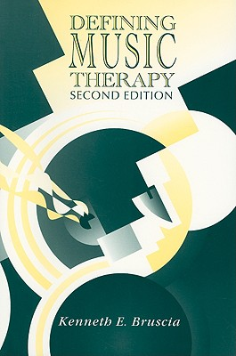 Defining Music Therapy - Bruscia, Kenneth E