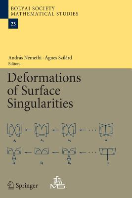 Deformations of Surface Singularities - Nemethi, Andras (Editor), and Szilard, Agnes (Editor)