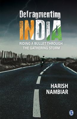Defragmenting India: Riding a Bullet through the Gathering Storm - Nambiar, Harish