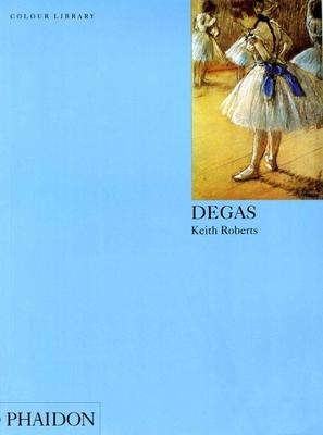 Degas: Colour Library - Roberts, Keith