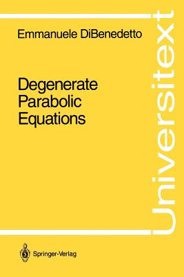 Degenerate Parabolic Equations - DiBenedetto, Emmanuele