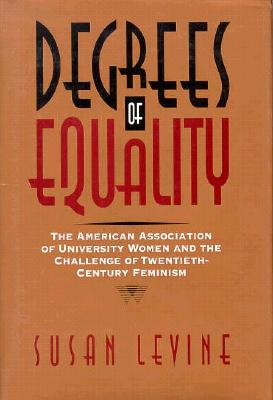 Degrees of Equality CL - Levine, Susan
