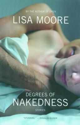 Degrees of Nakedness: Stories - Moore, Lisa