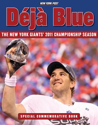 Deja Blue: The New York Giants' 2011 Championship Season - New York Post