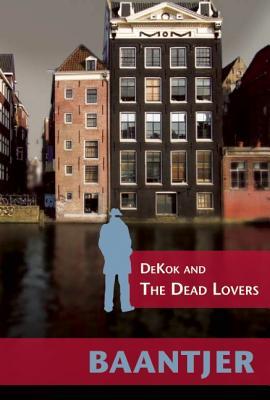 Dekok and the Dead Lovers - Baantjer, A C