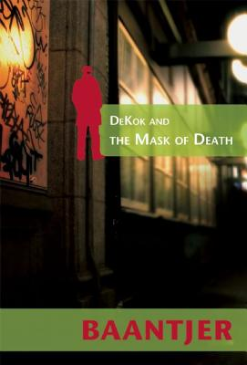 Dekok and the Mask of Death - Baantjer, Albert Cornelis