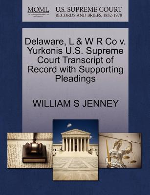 Delaware, L & W R Co V. Yurkonis U.S. Supreme Court Transcript of Record with Supporting Pleadings - Jenney, William S