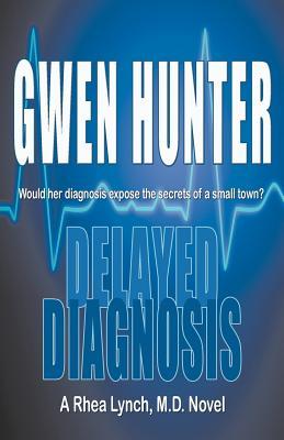 Delayed Diagnosis - Hunter, Gwen