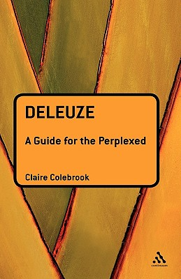 Deleuze: A Guide for the Perplexed - Colebrook, Claire, Professor