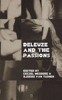 Deleuze and the Passions - Meiborg, Ceciel