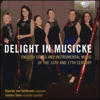 Delight in Musicke - Klaartje van Veldhoven (soprano); Seldom Sene