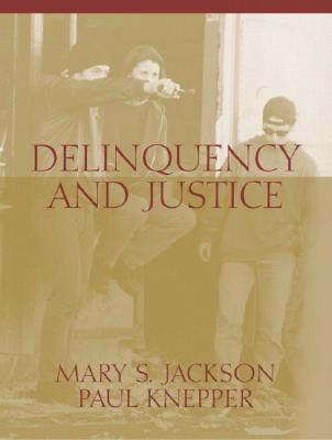 Delinquency and Justice - Jackson, Mary S