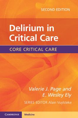 Delirium in Critical Care - Page, Valerie J., and Ely, E. Wesley