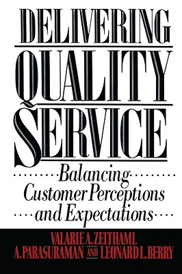 Delivering Quality Service - Zeithaml, Valarie A