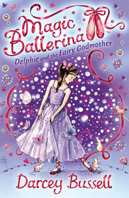 Delphie and the Fairy Godmother - Bussell, Darcey
