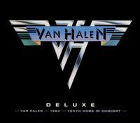 Deluxe: Van Halen/1984/Tokyo Dome In Concert - Van Halen