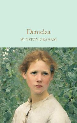 Demelza: A Novel of Cornwall, 1788-1790 - Graham, Winston