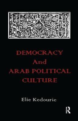 Democracy and Arab Political Culture - Kedourie, Elie