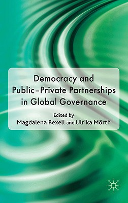 Democracy and Public-Private Partnerships in Global Governance - Bexell, M (Editor)