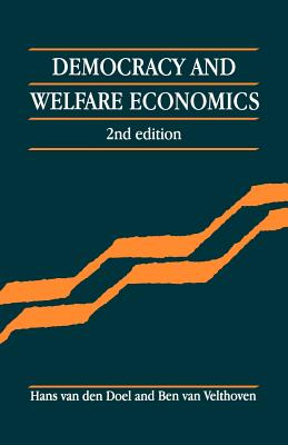 Democracy and Welfare Economics - Van Den Doel, Hans, and Doel, Hans Van Den, and Velthoven, Ben Van