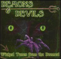 Demons and Devils: Wicked Tunes from the Doomed - Various Artists