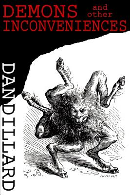 Demons and Other Inconveniences - Dillard, Dan