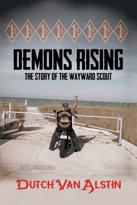 Demons Rising: The Story of the Wayward Scout - Alstin, Dutch Van