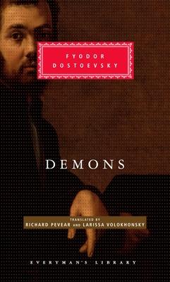 Demons - Dostoevsky, Fyodor, and Pevear, Richard (Translated by), and Volokhonsky, Larissa (Translated by)