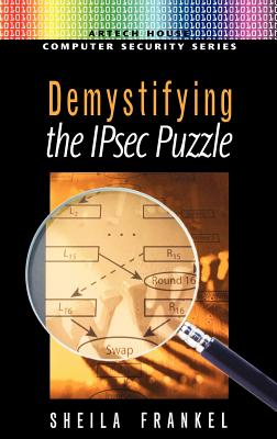 Demystifying the Ipsec Puzzle - Frankel, Sheila