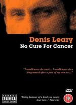 Denis Leary: No Cure for Cancer - Ted Demme