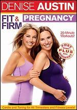 Denise Austin: Fit and Firm Pregnancy